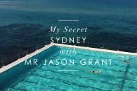 My Secret Sydney with Mr Jason Grant